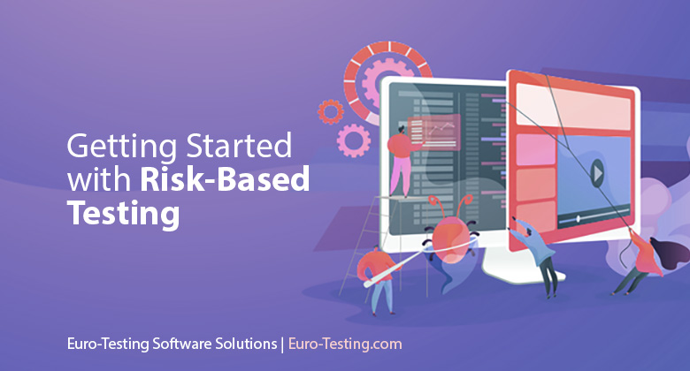 Getting Started with Risk-Based Testing